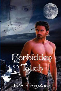 Forbidden Touch (Volume 1) by K S Haigwood, http://www.amazon.com/gp/product/1478339438/ref=cm_sw_r_pi_alp_VEpWqb0DW3R2W