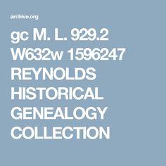 gc M. L. 929.2 W632w 1596247 REYNOLDS HISTORICAL GENEALOGY COLLECTION