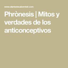 Phrònesis | Mitos y verdades de los anticonceptivos
