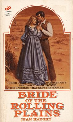 Bride of the Rolling Plains by Jean Haught. Leisure Books 1980. Cover artist Mel Greifinger - Pesquisa Google Gothic Books, Books To Buy, Vows, Romances, Bride, Cover, Face, Artist, Movie Posters
