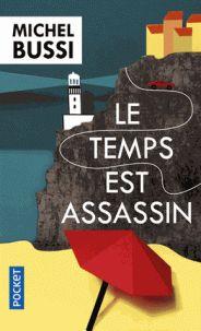 Michel Bussi - Le temps est assassin. - Agrandir l'image