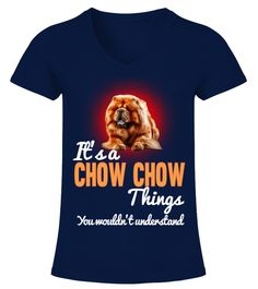 """# It's A Chow Chow Things Dog .  HOW TO ORDER:1. Select the style and color you want2. Click """"Buy it now""""3. Select size and quantity4. Enter shipping and billing information5. Done! Simple as that!TIPS: Buy 2 or more to save shipping cost!This is printable if you purchase only one piece. so don't worry, you will get yours.Guaranteed safe and secure checkout via: Paypal 