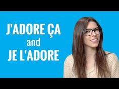 Ask a French Teacher - J'ADORE ÇA and JE L'ADORE - YouTube
