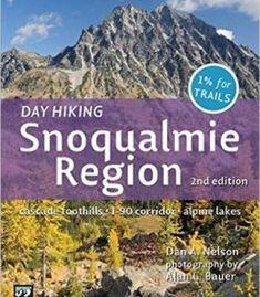 Day Hiking: Snoqualmie Region: Cascade Foothills I-90 Corridor Alpine Lakes 2nd Edition PDF
