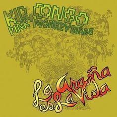 Kid Congo Powers & The Pink Monkey Birds – La Arana Es La Vida (In The Red)