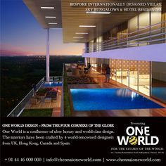 Presenting 'ONE WORLD' for the citizen of the world. Bespoke internationally designed villas, sky bungalows, & hotel residencies. Explore your world here www.chennaioneworld.com