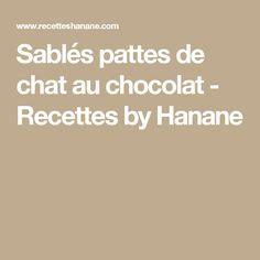 Sablés pattes de chat au chocolat - Recettes by Hanane