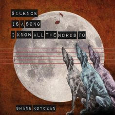 Shane Koyczan Silence is a Song I Know All the Words To Digital Download
