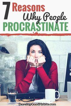 7 Reasons Why People Procrastinate