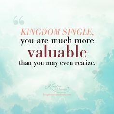 #KingdomWoman #InspirationalQuotes  http://www.centsofdirection.com/2013/09/17/the-value-of-being-single/