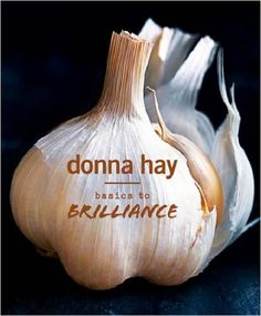 Basics to Brilliance: Donna Hay: 9781460751428: Amazon.com: Books