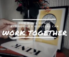 SAABIRAH LAWRENCE: How Black Owned Businesses & Bloggers Can Work Tog...