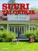 Suuri talokirja : oman talon käsikirja / Risto Pekkala