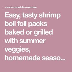 Easy, tasty shrimp boil foil packs baked or grilled with summer veggies, homemade seasoning, fresh lemon, and brown butter sauce. I would boil the potatoes for a couple of minutes more and the corn for a couple of mintues less. Lobster Recipes, Shrimp Recipes, Gf Recipes, Shrimp Boil Foil Packs, Foil Packet Dinners, Foil Packets, Boiled Dinner, Brown Butter Sauce, Easy Summer Dinners