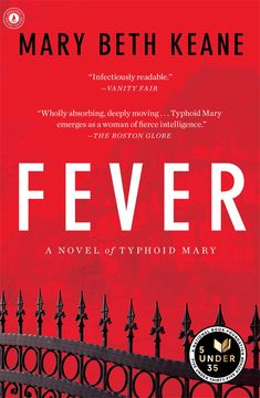 Typhoid Mary. It is a name so well-known it has become an idiom in American English, referring to a transmitter not just of disease, but of anything harmful or catastrophic. But who was Typhoid Mary? In her rich, sympathetic, provocative historical novel  Fever , Mary Beth Keane explores the woman behind the infamy.