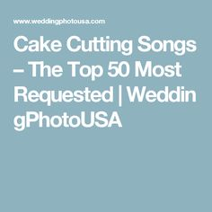 Cake Cutting Songs – The Top 50 Most Requested Wedding Music, Wedding Day, Cake Cutting Songs, Wedding Planner, Top, Ideas, Pi Day Wedding, Wedding Planer, Wedding Anniversary