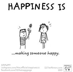 Happiness is