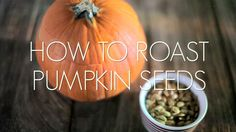 WEB: How To Roast Pumpkin Seeds