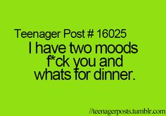 haha Forget teenagers...this is my pregnancy mood post lol!!!