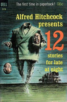 Alfred Hitchcock Presents: Stories for Late at Night (book) Thriller Books, Mystery Thriller, Alfred Hitchcock, Night Book, Vintage Book Covers, Vintage Books, Horror Books, Retro Pop, Vintage Horror