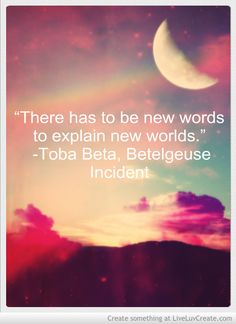 New words to describe new worlds: Inspirational Quotes for the New Year.