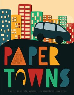 Reimagined book cover of Paper Towns by fishingboatproceeds. Available for sale as a poster on my Etsy as well as a variety of other products on my RedBubble. John Green Movies, John Green Books, Paper Towns, Poster On, Paper Art, Novels, Author, Artist, Prints