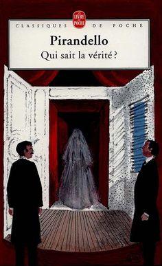 """""""Qui sait la vérité ?"""" de Luigi PIRANDELLO <3<3<3 PIÈCE DE THEATRE"""