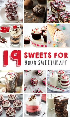19 Delicious Sweets for Your Sweetheart. These desserts are perfect for Valentine's Day or any day!