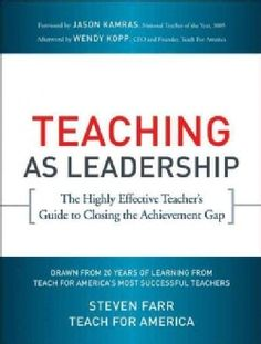 Teaching As Leadership: The Highly Effective Teacher's Guide to Closing the Achievement Gap (Paperback)