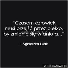Czasem człowiek musi przejść przez piekło... #Lisak-Agnieszka, #Człowiek, #Zmiany