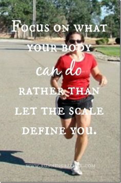 focus on what you can do rather than let the scale define you
