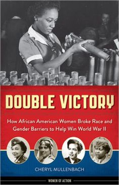 Encore -- Double victory : how African American women broke race and gender barriers to help win World War II / Cheryl Mullenbach. Books To Buy, Books To Read, Children's Books, Black History Facts, African Diaspora, African American History, American Indians, Culture, Women In History