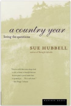 Sue Hubbell writes peaceful and lyrical prose in her book A Country Year.