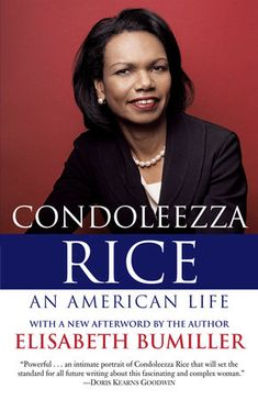Condoleezza Rice, one of the most powerful and controversial women in theworld, has until now remained a mystery behind an elegant, cool veneer. NewYork Times reporter Elisabeth Bumiller peels back the layers and presents arevelatory portrait of the first black female secretary of state and PresidentGeorge W. Bush's national security adviser on September 11, 2001. Drawing onextensive interviews with Rice and more than 150 others, including colleagues,family members, government officials, and cri Condoleezza Rice, Madeleine Albright, Political Junkie, Wisdom Books, National Security Advisor, Civil Rights Movement, Stanford University, Young Black, American Life