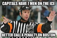 This basically sums up yesterday's biased calls against the Bruins. Yet the Bruins still managed to win despite the fact that the refs were playing for the Caps! FEAR THE BEAR!!! Boston Bruins!!! <3