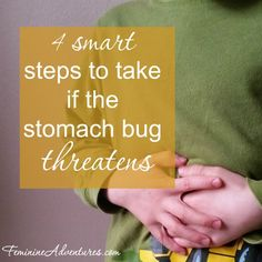 Nobody likes getting the stomach bug, but if it's going around, it's best to be prepared. Here are 4 smart things to do when the stomach bug going around.