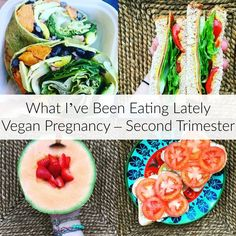 What I've Been Eating Lately [Vegan Pregnancy – Second Trimester]