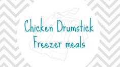 Chicken Drumstick Freezer meals