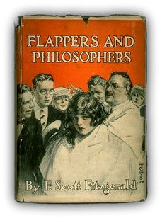 by fitzgerald ~ contained the story 'bernice bobs her hair' which fanned the flapper craze