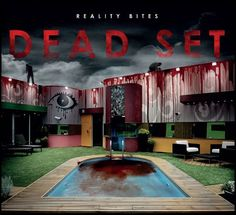 Dead Set written by the fantastic Charlie Brooker
