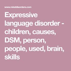 Expressive language disorder  children causes DSM