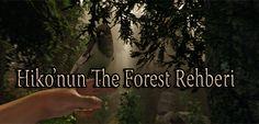 "Hikoqura36'nın ""The Forest"" Enstantane'leri ;)"