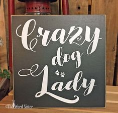 Wood Dog Signs Pet Lover Gift Dog Decor Crazy Dog by TheWordSister