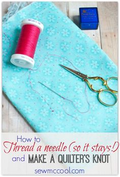 tie a quilter's knot by and thread a needle by sewmccool.com