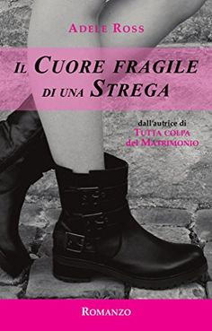 Il Cuore fragile di una Strega di Adele Ross https://www.amazon.it/dp/B06X1B6Z6L/ref=cm_sw_r_pi_dp_x_eyyQyb5S95QA0