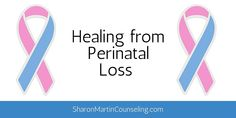 A loss mom and psychotherapist shares about healing perinatal loss and grief. Learn what helps and what doesn't following miscarriage or neonatal death.