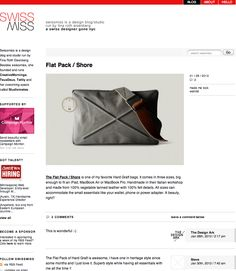 """""""The Flat Pack / Shore is one of my favorite Hard Graft bags. It comes in three sizes, big enough to fit an iPad, MacBook Air or MacBook Pro."""" Tina Roth Eisenberg from SwissMiss    http://www.swiss-miss.com/2013/01/flat-pack-shore.html"""