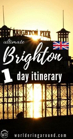 Ultimate one day Brighton itinerary! What to do in Brighton in one day? Brighton one day trip, the best of Brighton in one day. Brighton England UK, things to do in Brighton in one day, Brighton beach, Brighton Pier, Brighton nightlife, top things to do in Brighton | Worldering Around #Brighton #England #UK