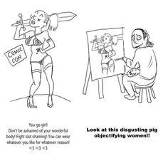 Although this is sometimes how feminism works, it's not right. Defeating double standards like this is true equality.