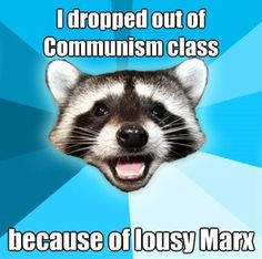 i dropped out of communism class